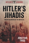 Hitler's Jihadis : Muslim Volunteers of the Waffen-SS - Book