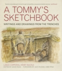 A Tommy's Sketchbook : Writings and Drawings from the Trenches - Book