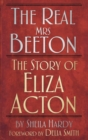 The Real Mrs Beeton : The Story of Eliza Acton - eBook