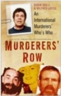 Murderers' Row : An International Murderers' Who's Who - eBook