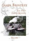 James Brindley : The First Canal Builder - eBook
