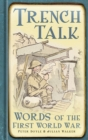 Trench Talk : Words of the First World War - eBook