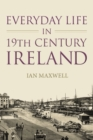 Everyday Life in 19th Century Ireland - eBook