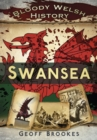 Bloody Welsh History: Swansea - eBook