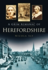 A Grim Almanac of Herefordshire - eBook