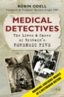 Medical Detectives : The Lives & Cases of Britain's Forensic Five - eBook