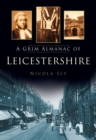 A Grim Almanac of Leicestershire - eBook