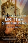 The Rise & Fall of British Shipbuilding - Book