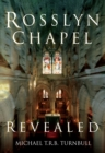 Rosslyn Chapel Revealed - eBook
