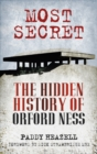 Most Secret : The Hidden History of Orford Ness - Book
