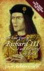 The Last Days of Richard III and the fate of his DNA : the Book that Inspired the Dig - Book