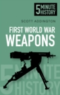 First World War Weapons: 5 Minute History - Book