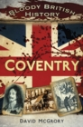 Bloody British History: Coventry - Book