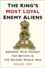 The King's Most Loyal Enemy Aliens - eBook
