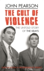 The Cult Of Violence : The Untold Story of the Krays - Book