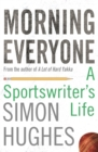 Morning Everyone : A Sportswriter's Life - Book