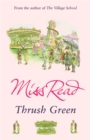 Thrush Green : The classic nostalgic novel set in 1950s Cotswolds - Book