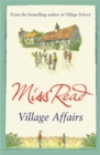 Village Affairs : The seventh novel in the Fairacre series - Book