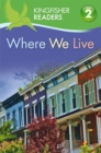 Kingfisher Readers: Where We Live (Level 2: Beginning to Read Alone) - Book