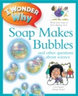 I Wonder Why Soap Makes Bubbles - Book