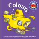 Amazing Machines First Concepts: Colours - Book