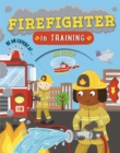Firefighter in Training - Book