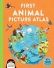 First Animal Picture Atlas : Meet 475 Awesome Animals From Around the World - Book