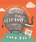 How Many Mice Make An Elephant? : And Other Big Questions about Size and Distance - Book