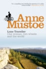 Lone Traveller : One Woman, Two Wheels and the World - Book