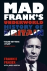 Mad Frank's Underworld History of Britain - Book