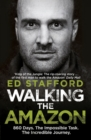 Walking the Amazon : 860 Days. The Impossible Task. The Incredible Journey - Book
