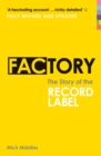 Factory : The Story of the Record Label - Book