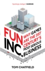 Fun Inc. : Why games are the 21st Century's most serious business - Book