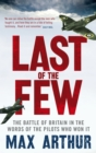 Last of the Few : The Battle of Britain in the Words of the Pilots Who Won It - Book