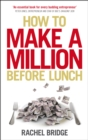 How to Make a Million Before Lunch - Book