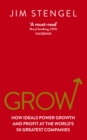 Grow : How Ideals Power Growth and Profit at the World's 50 Greatest Companies - Book
