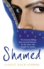 Shamed : The Honour Killing That Shocked Britain - by the Sister Who Fought for Justice - Book
