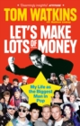 Let's Make Lots of Money : My Life as the Biggest Man in Pop - Book