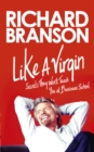 Like A Virgin : Secrets They Won t Teach You at Business School - eBook