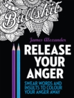 Release Your Anger: Midnight Edition: An Adult Coloring Book with 40 Swear Words to Color and Relax - Book