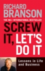 Screw It, Let's Do It : Lessons in Life and Business - eBook