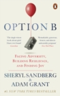 Option B : Facing Adversity, Building Resilience, and Finding Joy - eBook