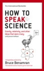 How to Speak Science : Gravity, relativity and other ideas that were crazy until proven brilliant - Book