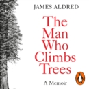 The Man Who Climbs Trees - eAudiobook