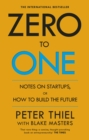 Zero to One : Notes on Start Ups, or How to Build the Future - eBook