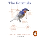 The Formula : How Algorithms Solve all our Problems ... and Create More - eAudiobook