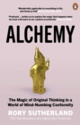Alchemy : The Surprising Power of Ideas That Don't Make Sense - eBook