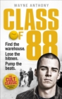 Class of '88 : Find the Warehouse. Lose the Hitmen. Pump the Beats. - eBook