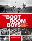 The Boot Room Boys : The Unseen Story of Anfield's Conquering Heroes - Book