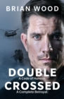 Double Crossed : A Code of Honour, A Complete Betrayal - Book